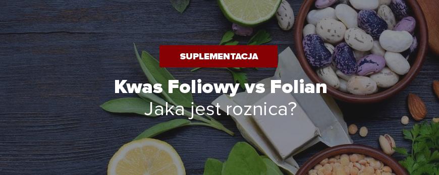 Kwas foliowy a Folian - jaka jest różnica?