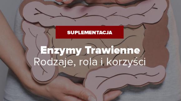 Enzymy Trawienne - Rodzaje, Rola i Korzyści w organizmie