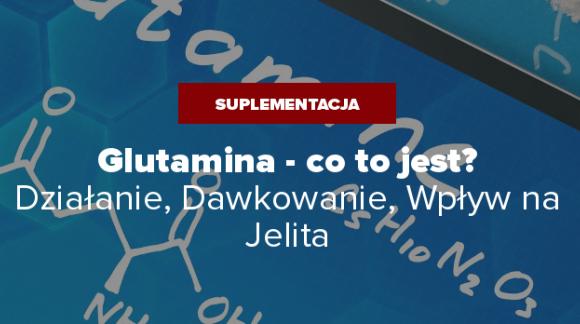 Glutamina - Co to jest? Działanie, Dawkowanie, Opinie, Jelita