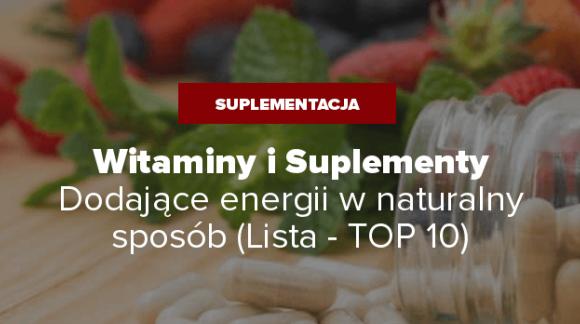 Witaminy i Suplementy na energię - TOP 10