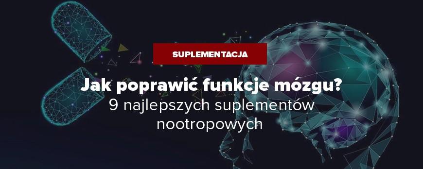Tabletki na pamięć - 9 Nootropów które poprawią funkcję mózgu